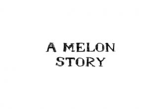 A Melon Story