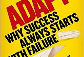 In a nutshell: Adapt – Why Success Always Starts With Failure – Gary Edwards