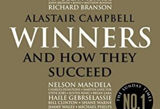 In a nutshell – Alastair Campbell's 'Winners and How They Succeed' 2015 – Gary Edwards